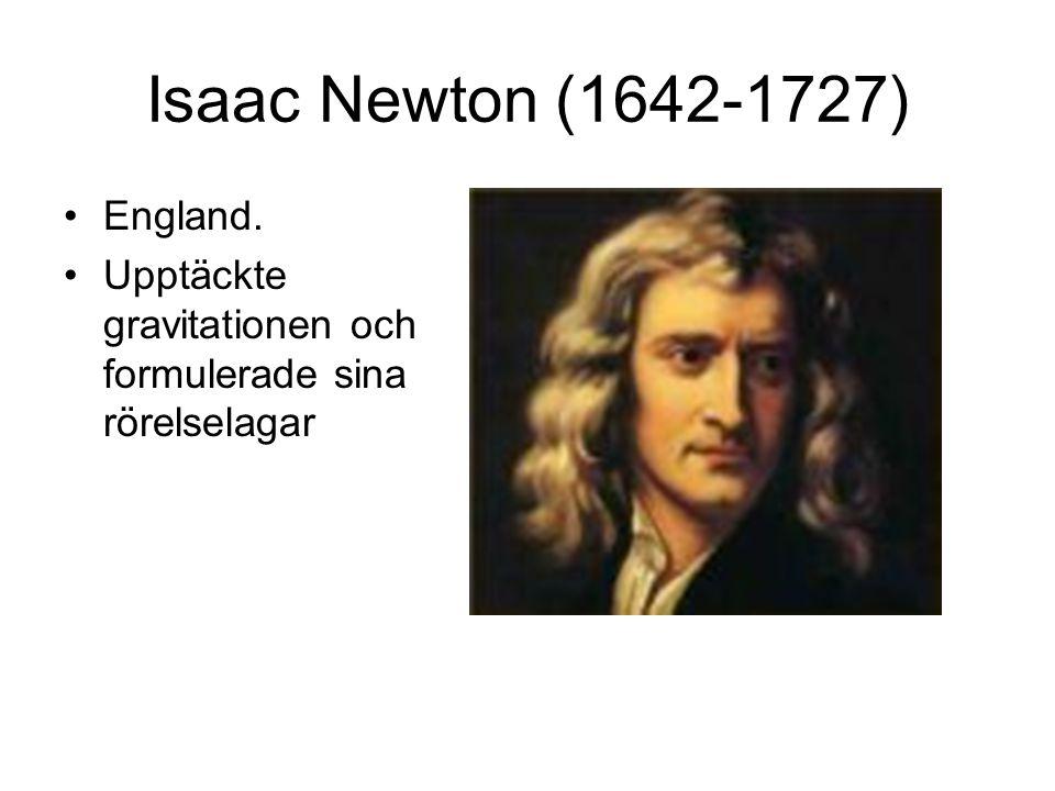 Isaac Newton (1642-1727) England.