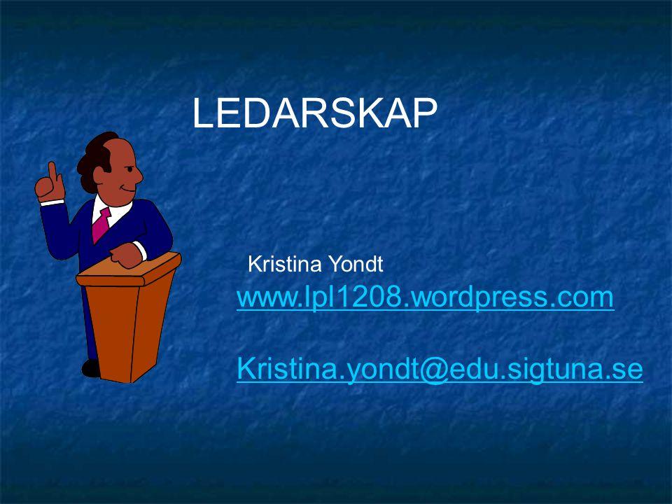 LEDARSKAP www.lpl1208.wordpress.com Kristina.yondt@edu.sigtuna.se