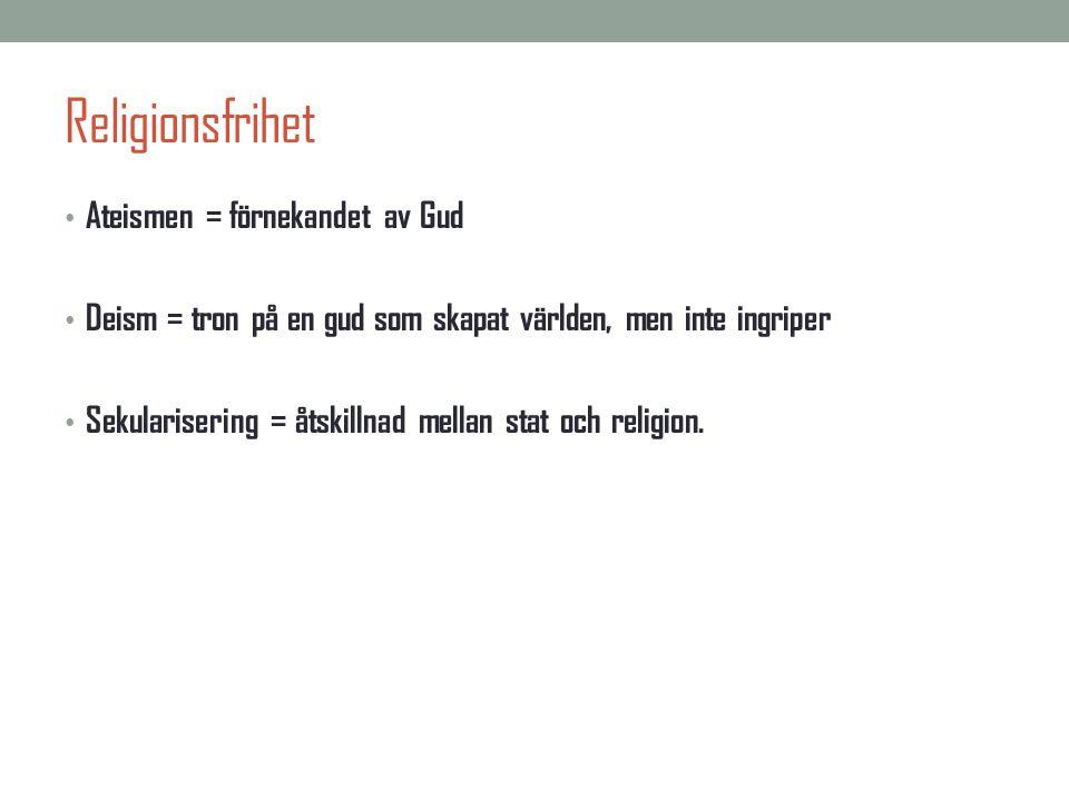Religionsfrihet Ateismen = förnekandet av Gud