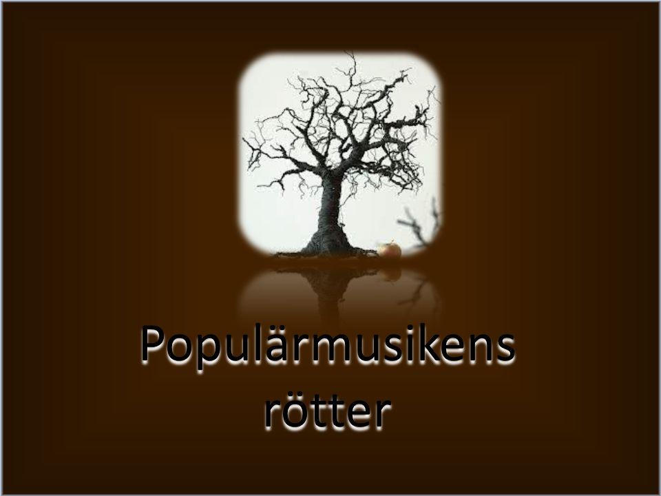Populärmusikens rötter