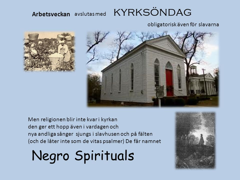 Negro Spirituals kyrksöndag Arbetsveckan avslutas med