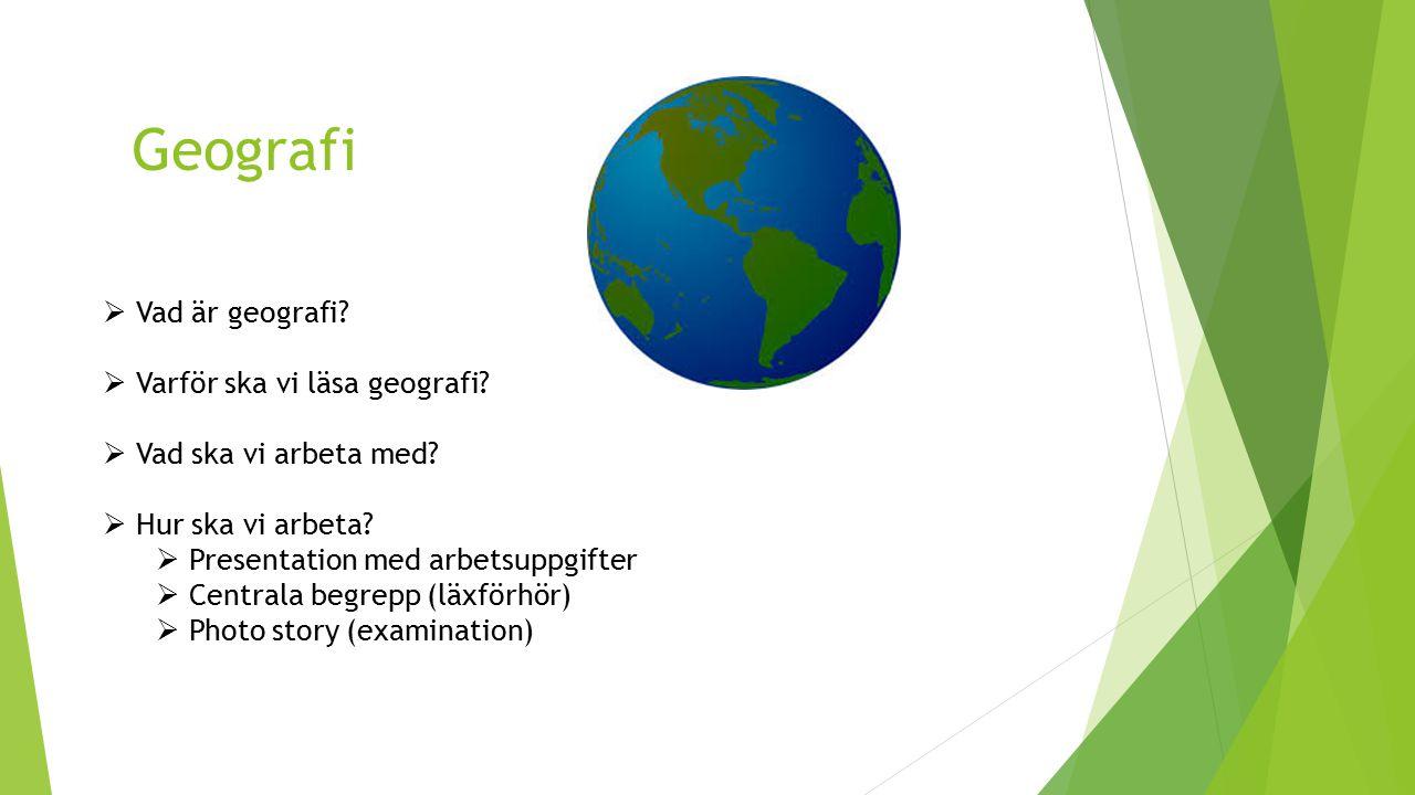 Geografi Vad är geografi Varför ska vi läsa geografi