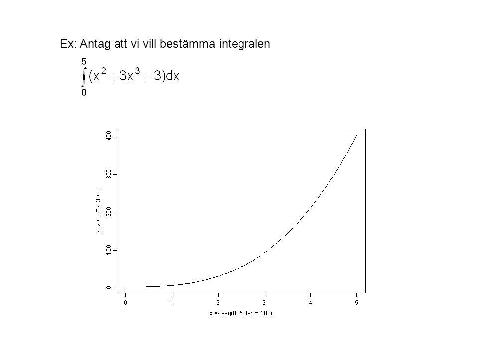 Ex: Antag att vi vill bestämma integralen