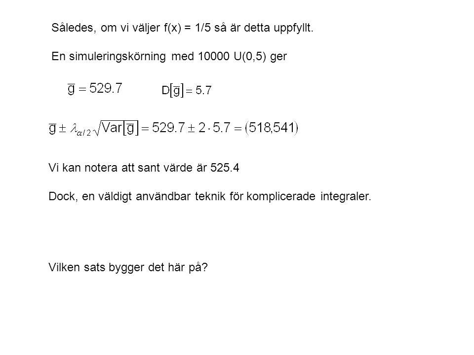 Således, om vi väljer f(x) = 1/5 så är detta uppfyllt.