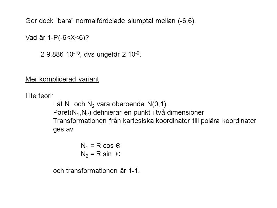Ger dock bara normalfördelade slumptal mellan (-6,6).