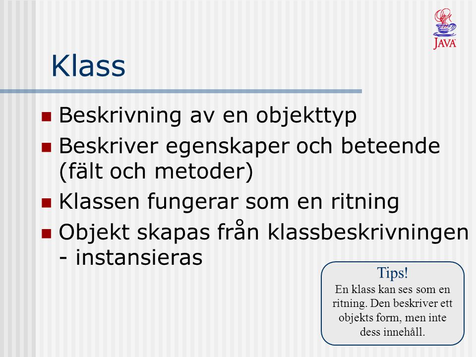 Klass Beskrivning av en objekttyp