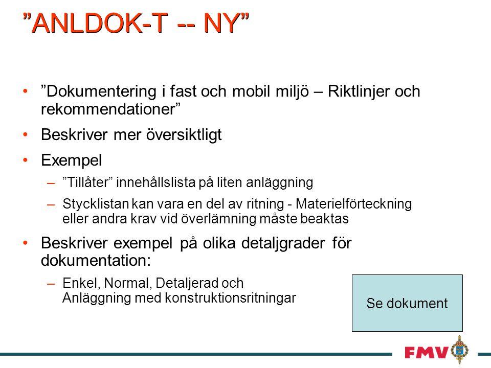 ANLDOK-T -- NY Dokumentering i fast och mobil miljö – Riktlinjer och rekommendationer Beskriver mer översiktligt.