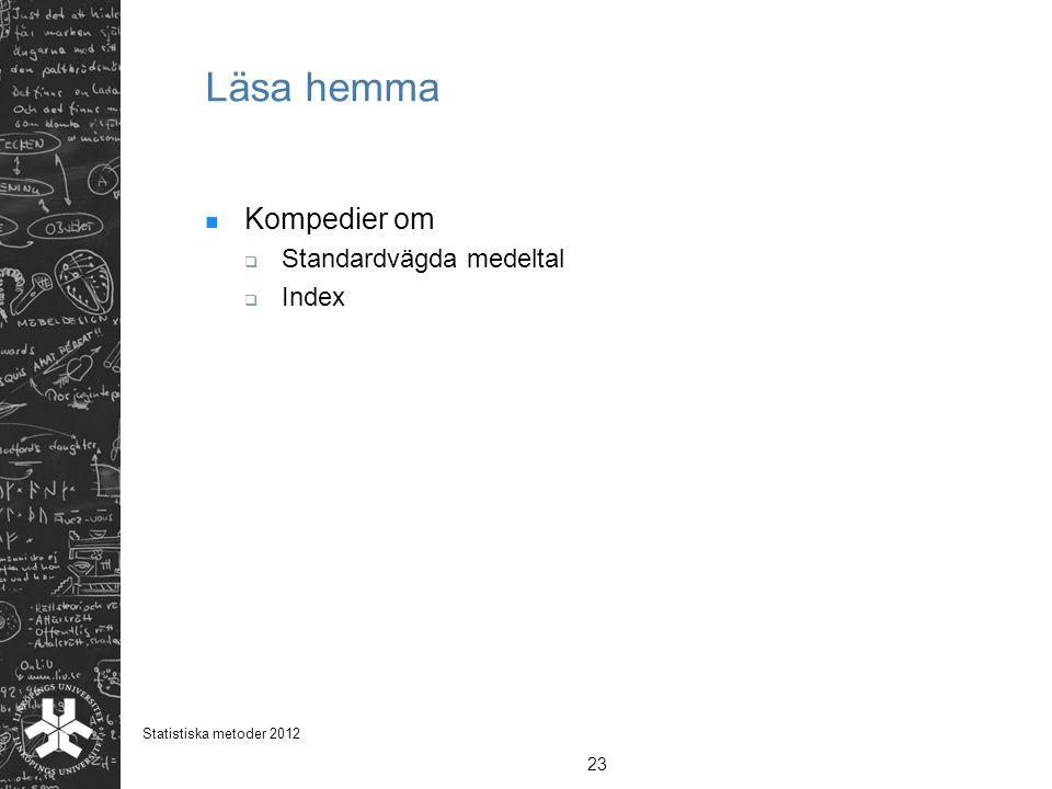 Läsa hemma Kompedier om Standardvägda medeltal Index