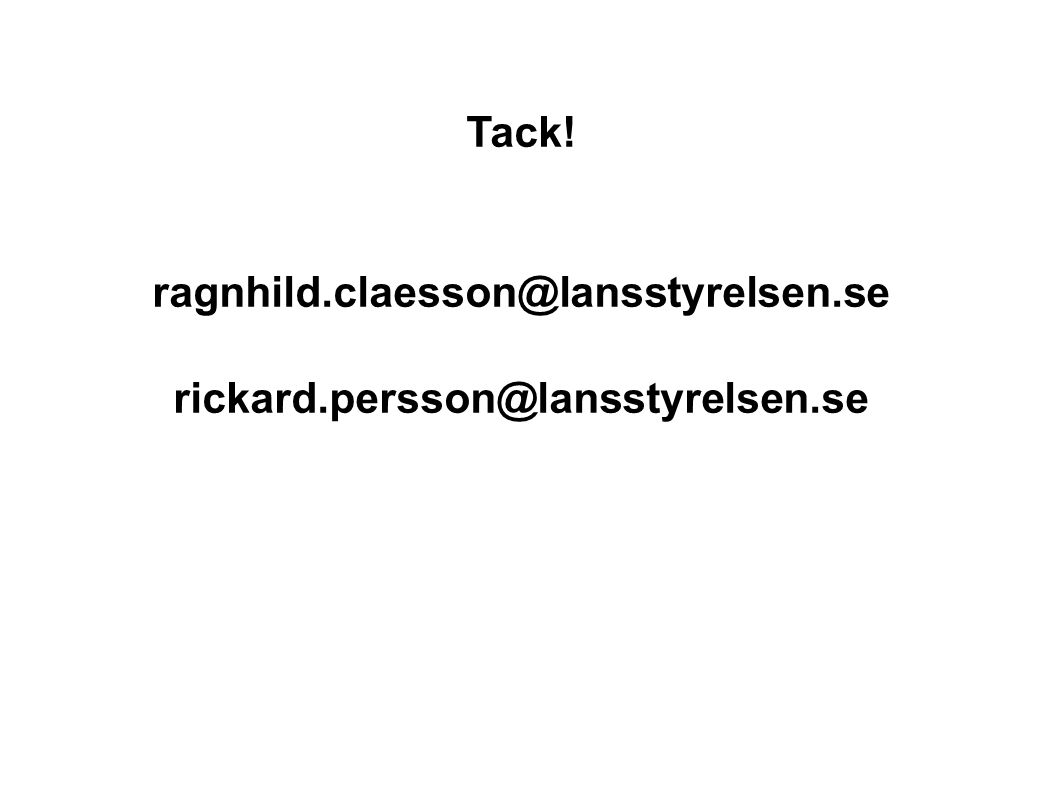 Tack! ragnhild.claesson@lansstyrelsen.se rickard.persson@lansstyrelsen.se