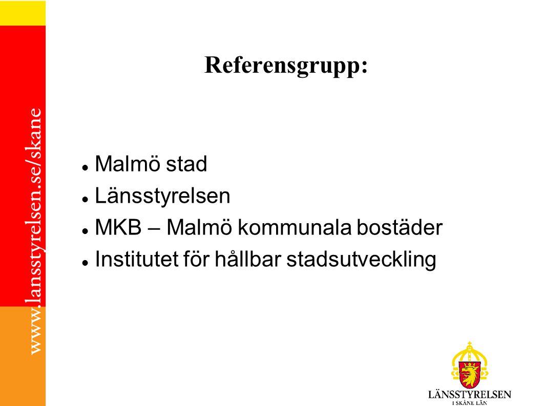 Referensgrupp: Malmö stad Länsstyrelsen MKB – Malmö kommunala bostäder