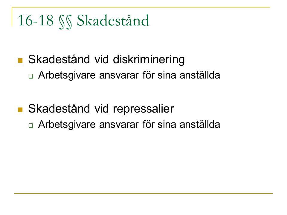 16-18 §§ Skadestånd Skadestånd vid diskriminering
