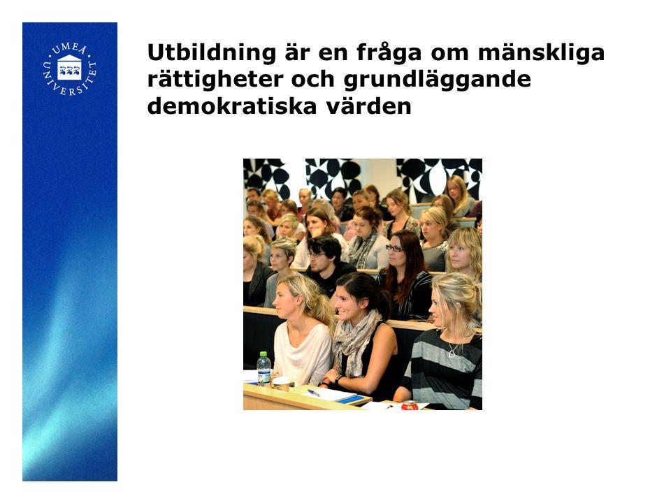 Utbildning är en fråga om mänskliga rättigheter och grundläggande demokratiska värden