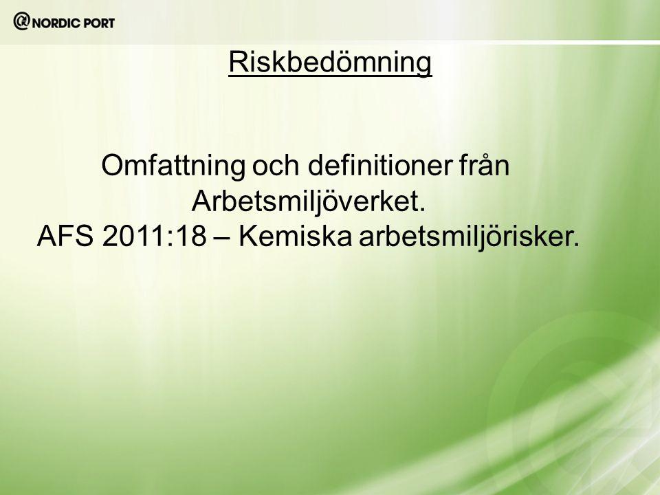 Omfattning och definitioner från Arbetsmiljöverket.