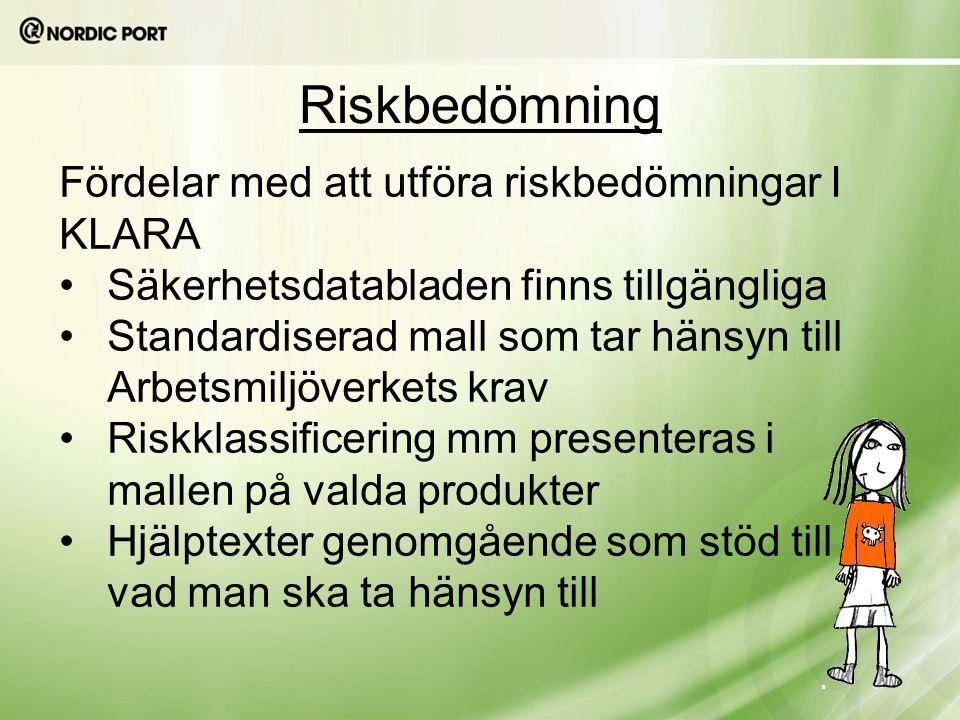Riskbedömning Fördelar med att utföra riskbedömningar I KLARA