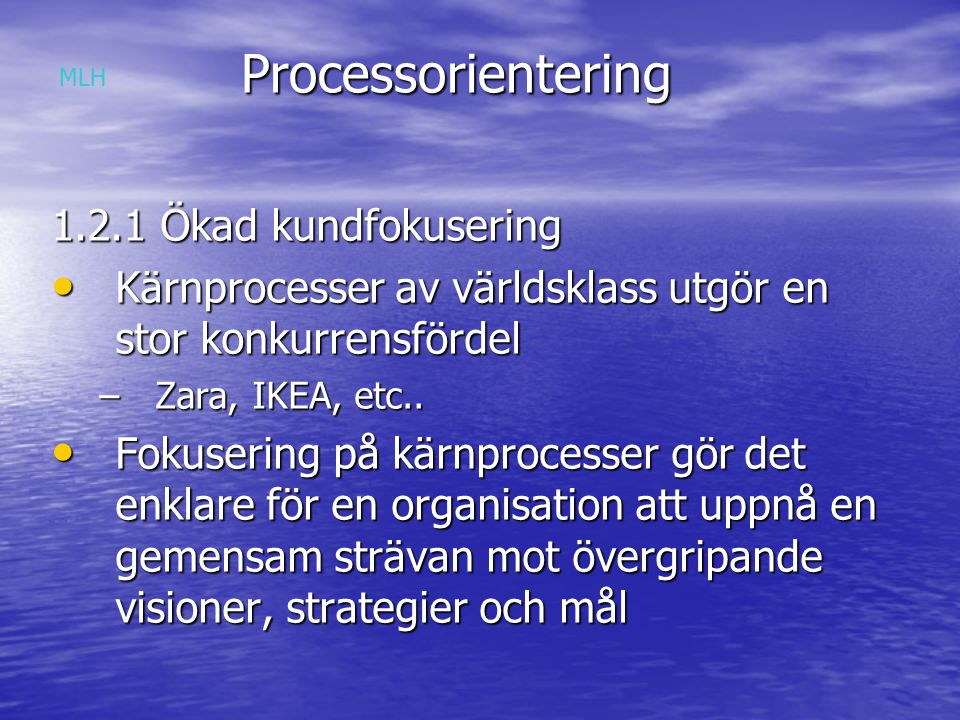 Processorientering 1.2.1 Ökad kundfokusering