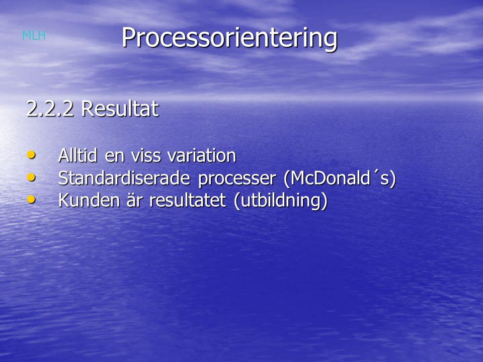 Processorientering 2.2.2 Resultat Alltid en viss variation
