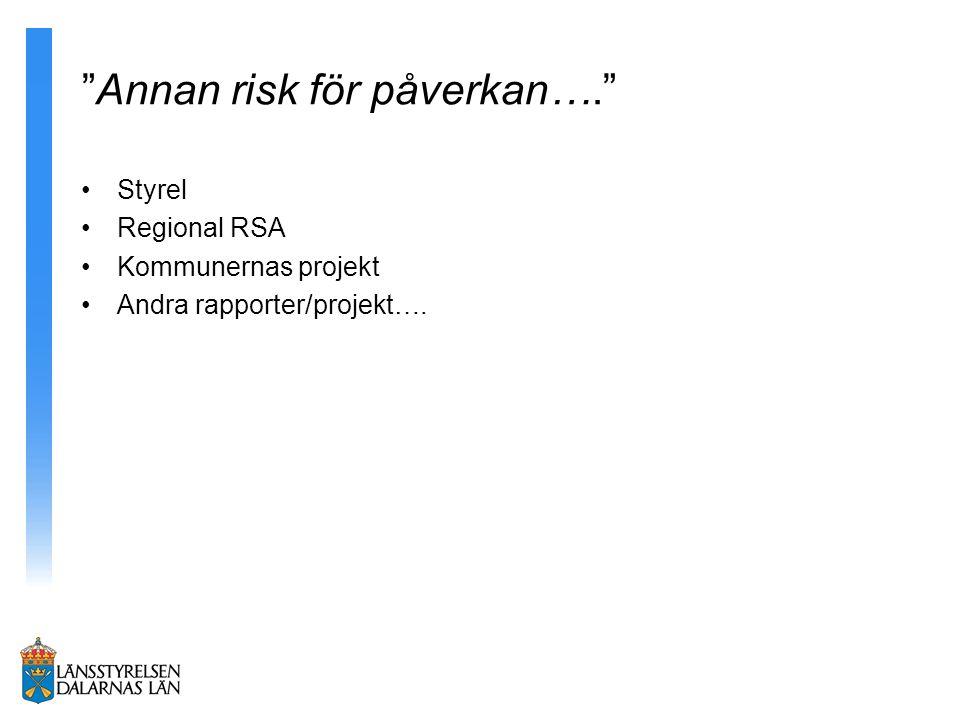 Annan risk för påverkan….