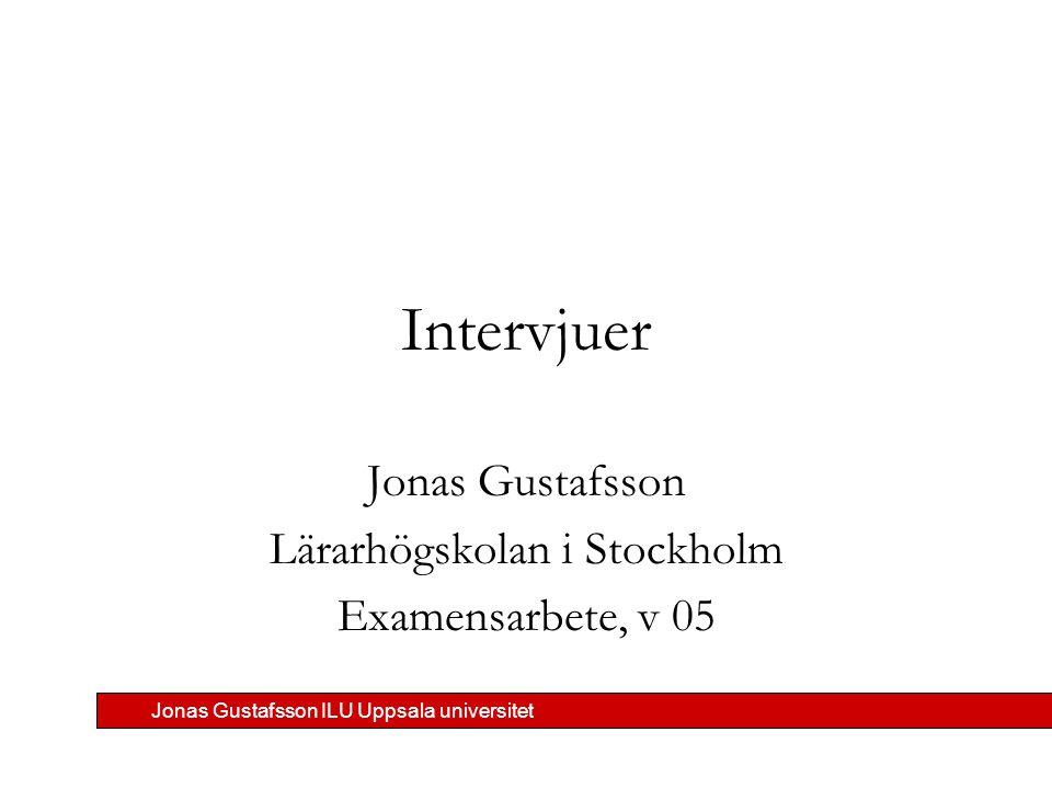 Jonas Gustafsson Lärarhögskolan i Stockholm Examensarbete, v 05