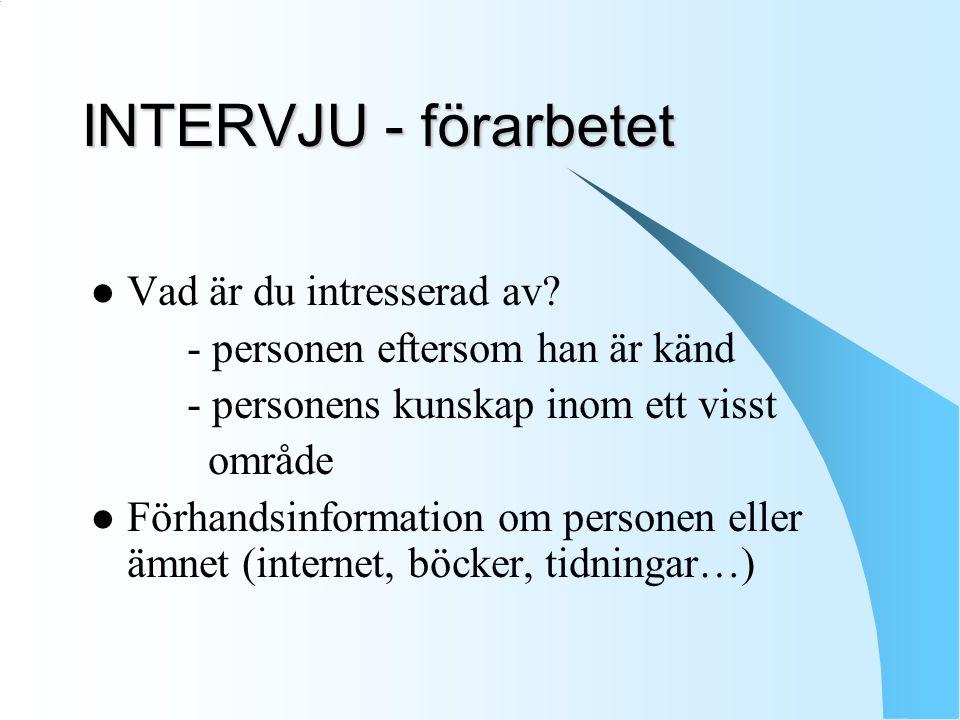 INTERVJU - förarbetet Vad är du intresserad av