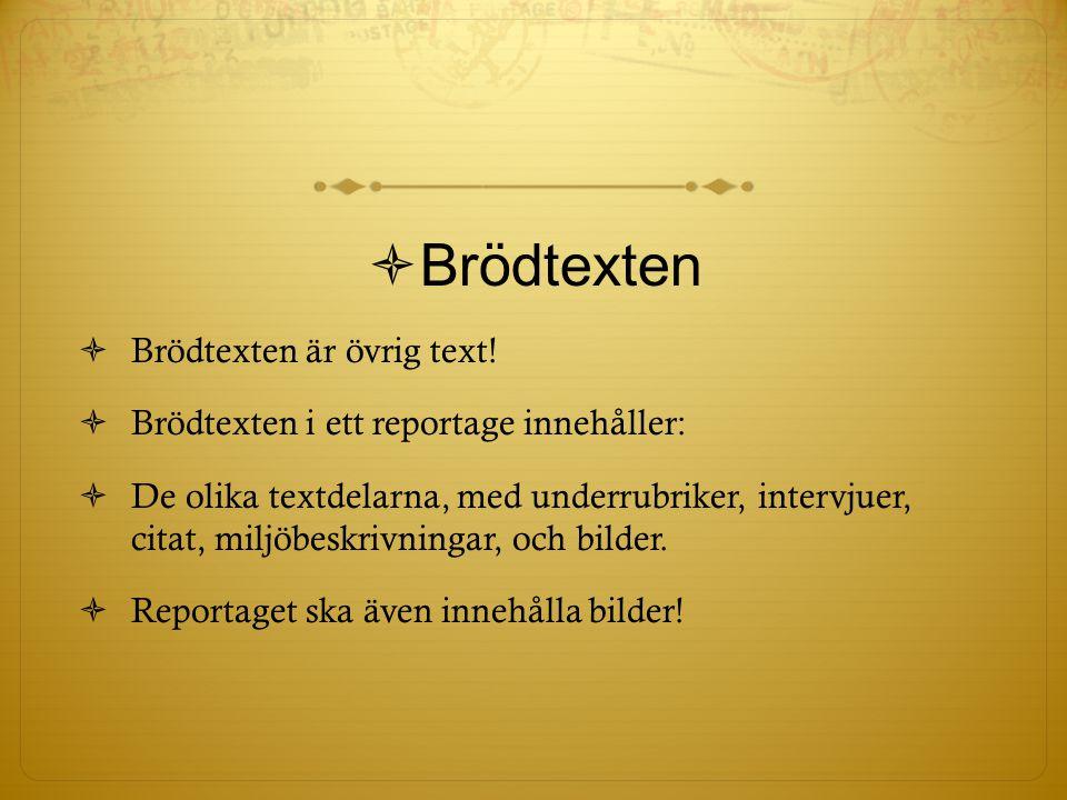 Brödtexten Brödtexten är övrig text!
