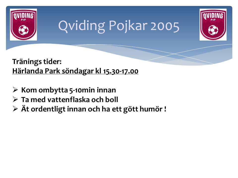 Qviding Pojkar 2005 Tränings tider: