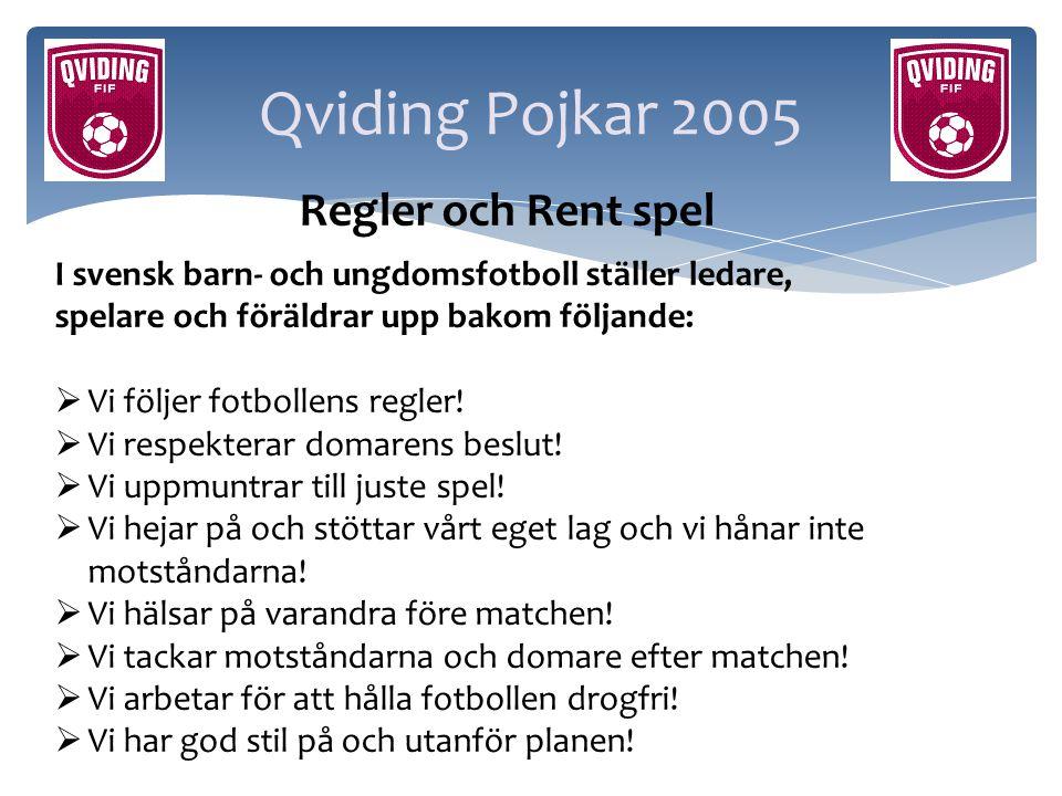 Qviding Pojkar 2005 Regler och Rent spel