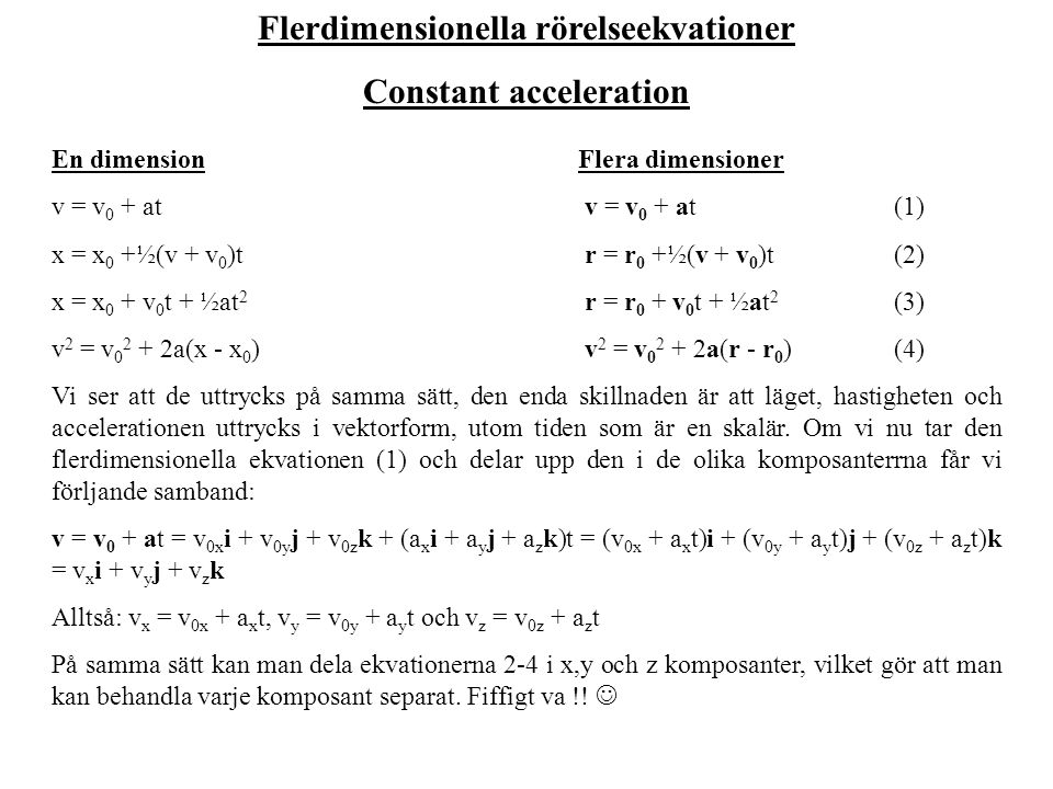 Flerdimensionella rörelseekvationer Constant acceleration