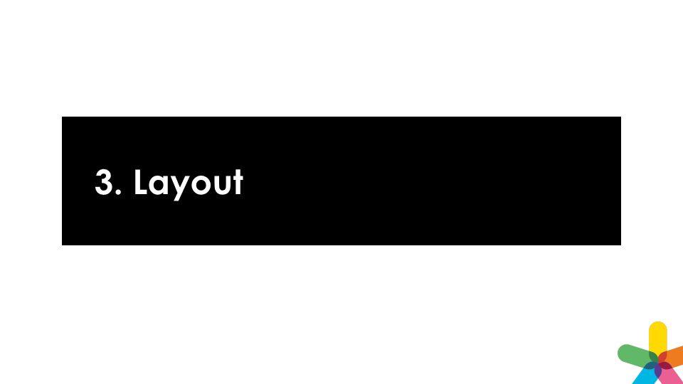 3. Layout Svårt att knäcka koden om formuläret är rörigt.