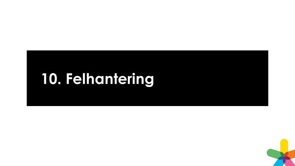 10. Felhantering Formuläret måste valideras innan det skickas iväg.