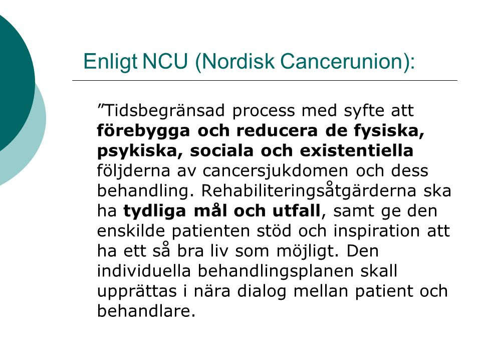 Enligt NCU (Nordisk Cancerunion):