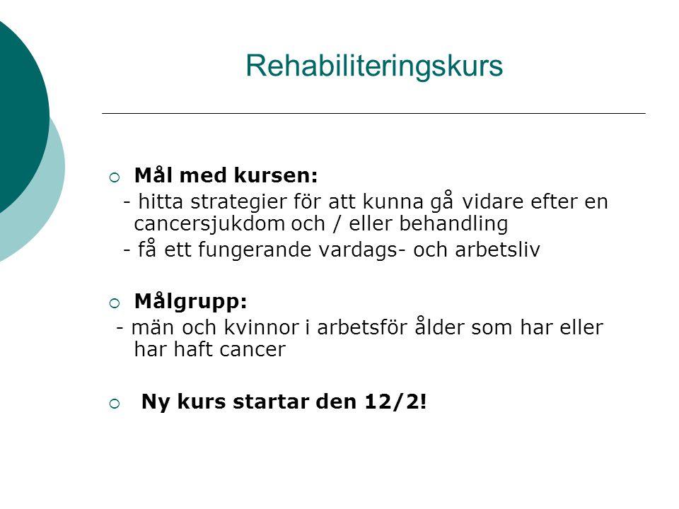 Rehabiliteringskurs Mål med kursen: