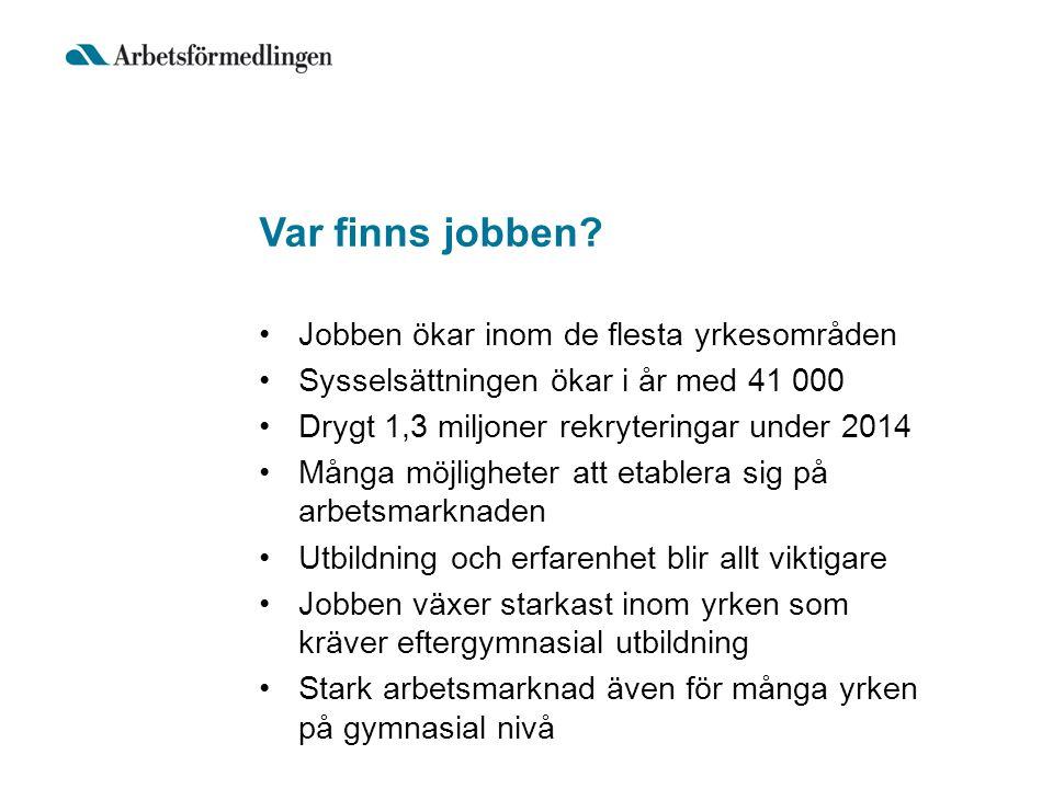 Var finns jobben Jobben ökar inom de flesta yrkesområden