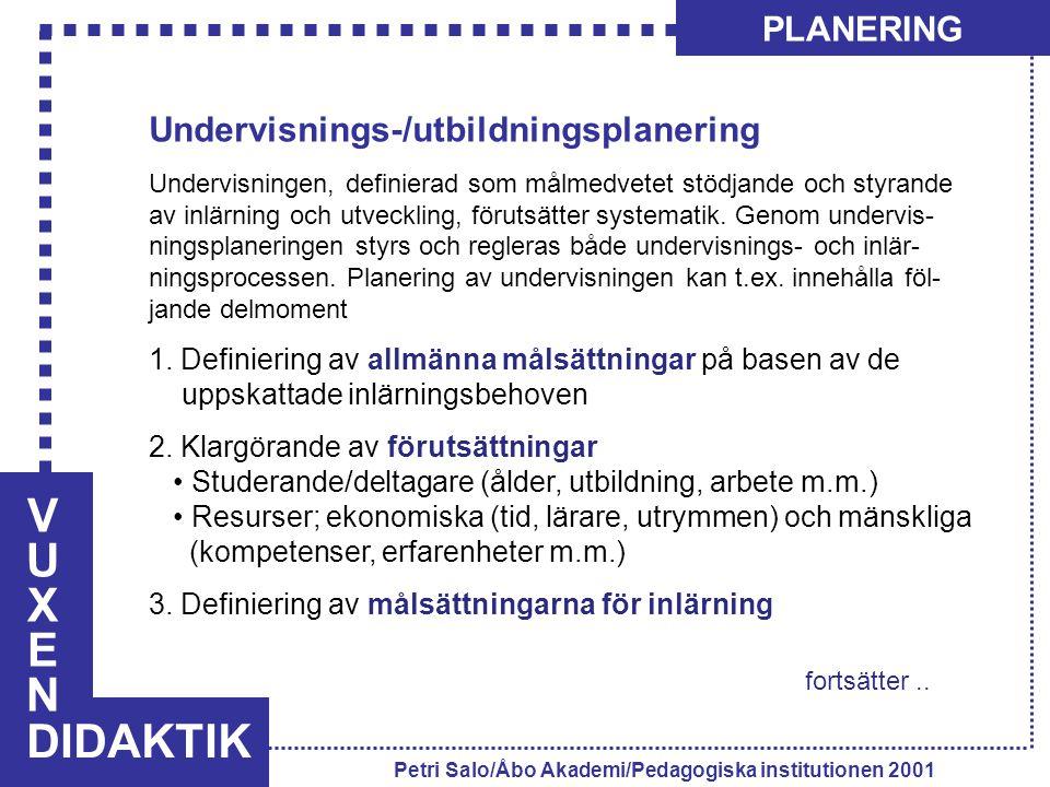 V U X E N DIDAKTIK PLANERING Undervisnings-/utbildningsplanering