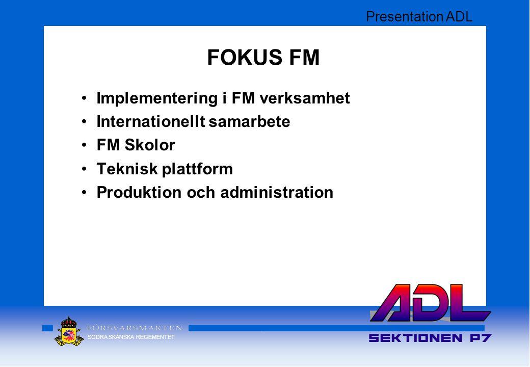 FOKUS FM Implementering i FM verksamhet Internationellt samarbete