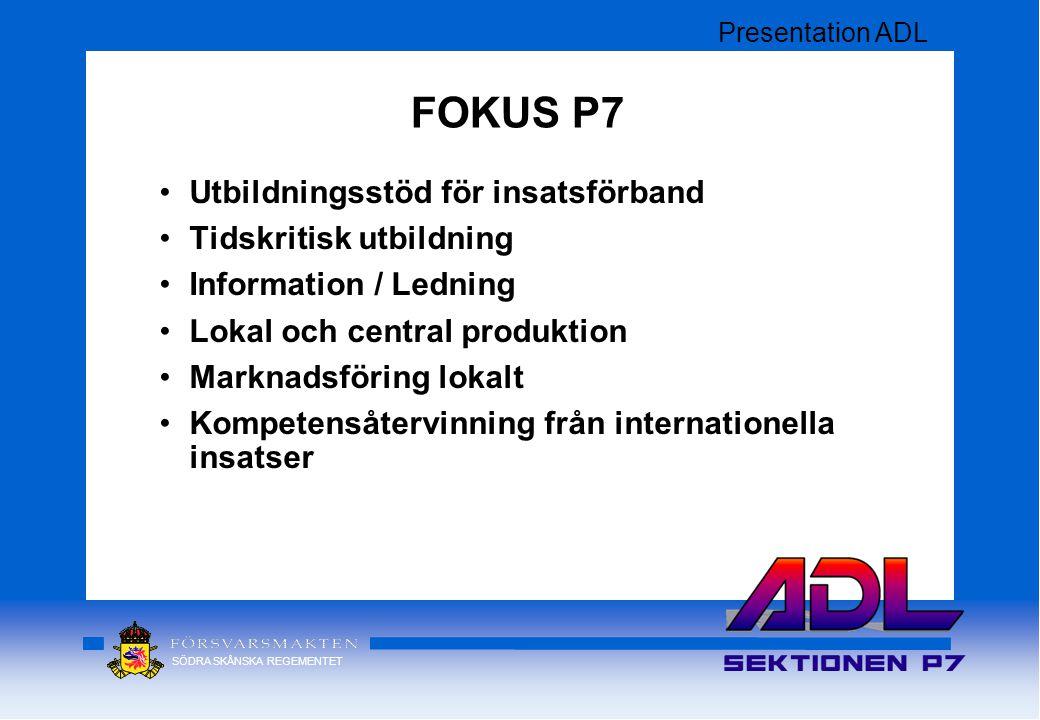 FOKUS P7 Utbildningsstöd för insatsförband Tidskritisk utbildning