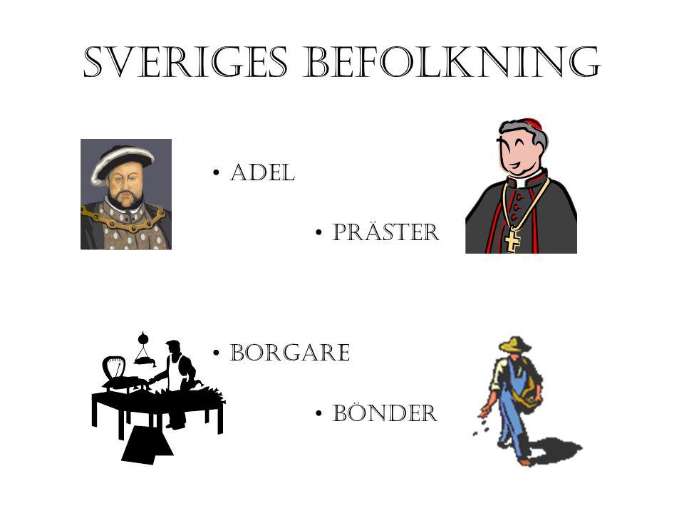 SVERIGES BEFOLKNING Adel Präster Borgare Bönder