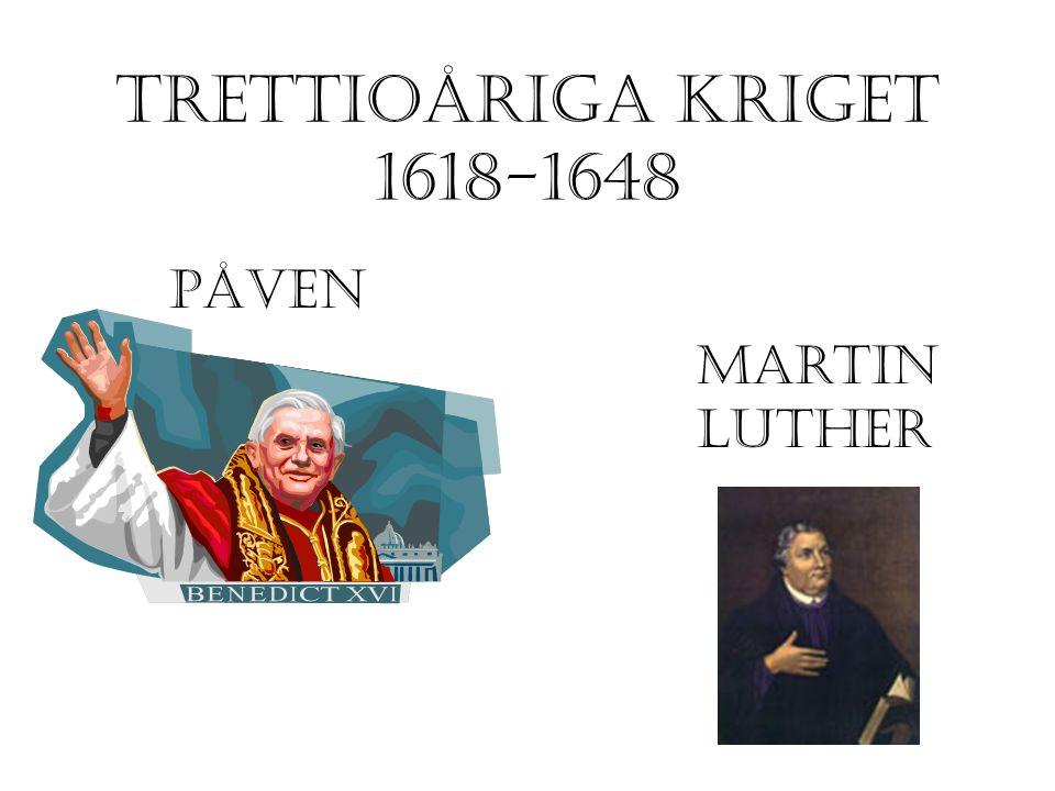Trettioåriga kriget 1618-1648 Påven Martin luther