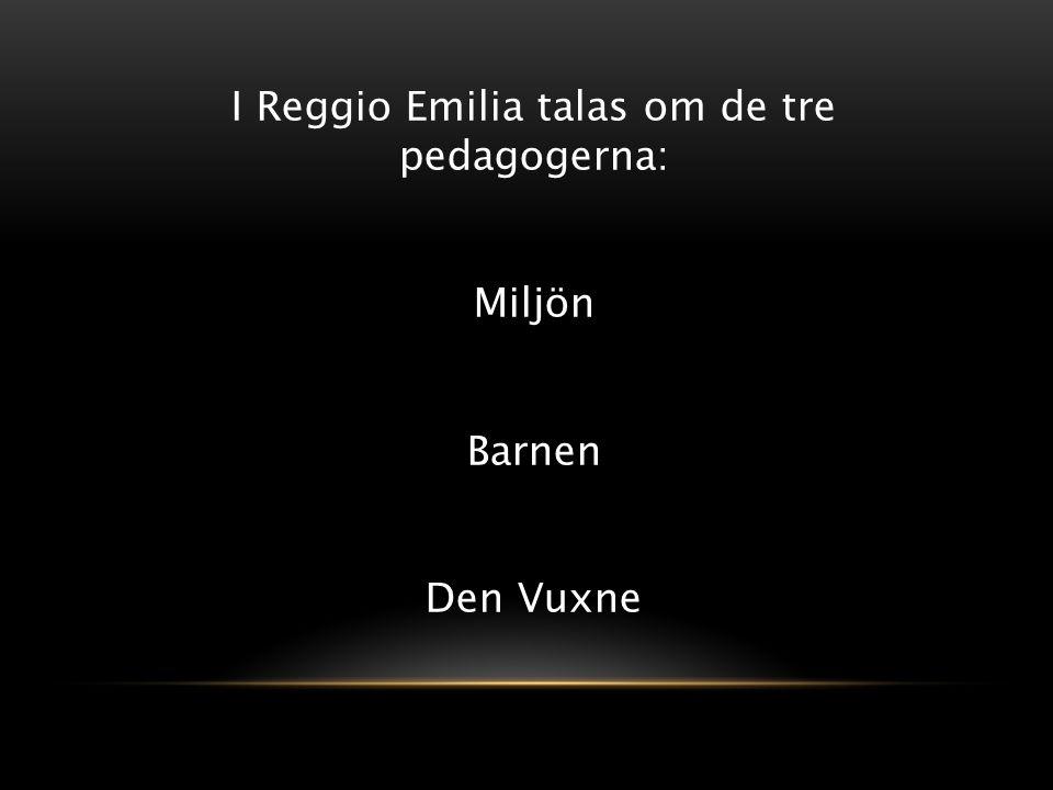 I Reggio Emilia talas om de tre pedagogerna: