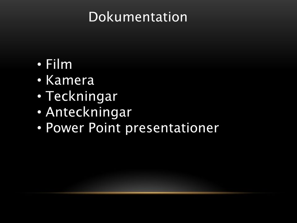 Dokumentation Film Kamera Teckningar Anteckningar Power Point presentationer