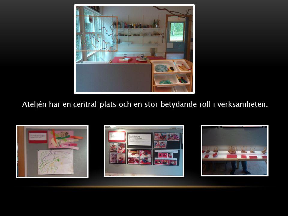 Ateljén har en central plats och en stor betydande roll i verksamheten.