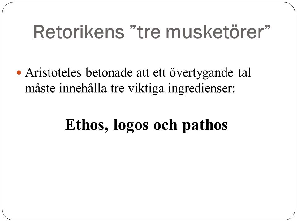 Retorikens tre musketörer