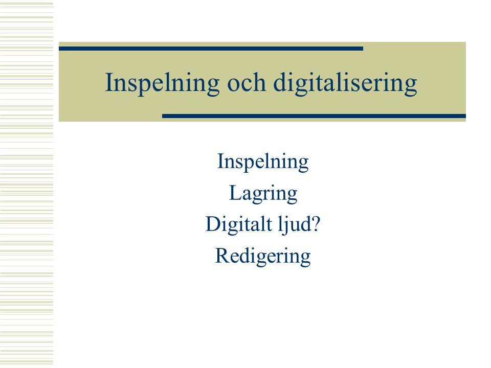 Inspelning och digitalisering