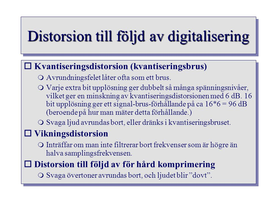 Distorsion till följd av digitalisering