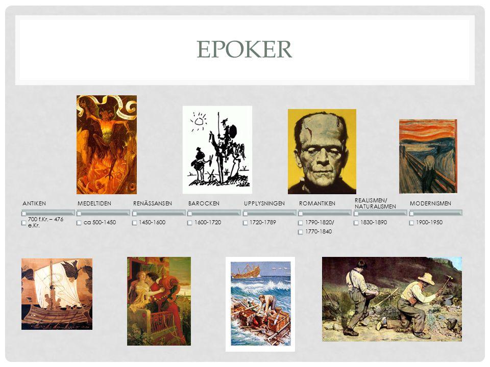 Epoker ANTIKEN 700 f.Kr. – 476 e.Kr. MEDELTIDEN ca 500-1450