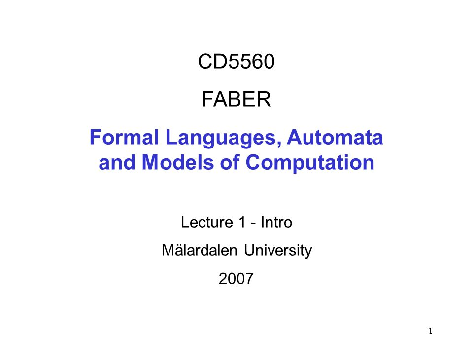 Formal Languages, Automata and Models of Computation