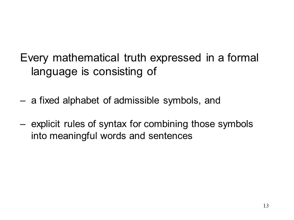 Every mathematical truth expressed in a formal language is consisting of