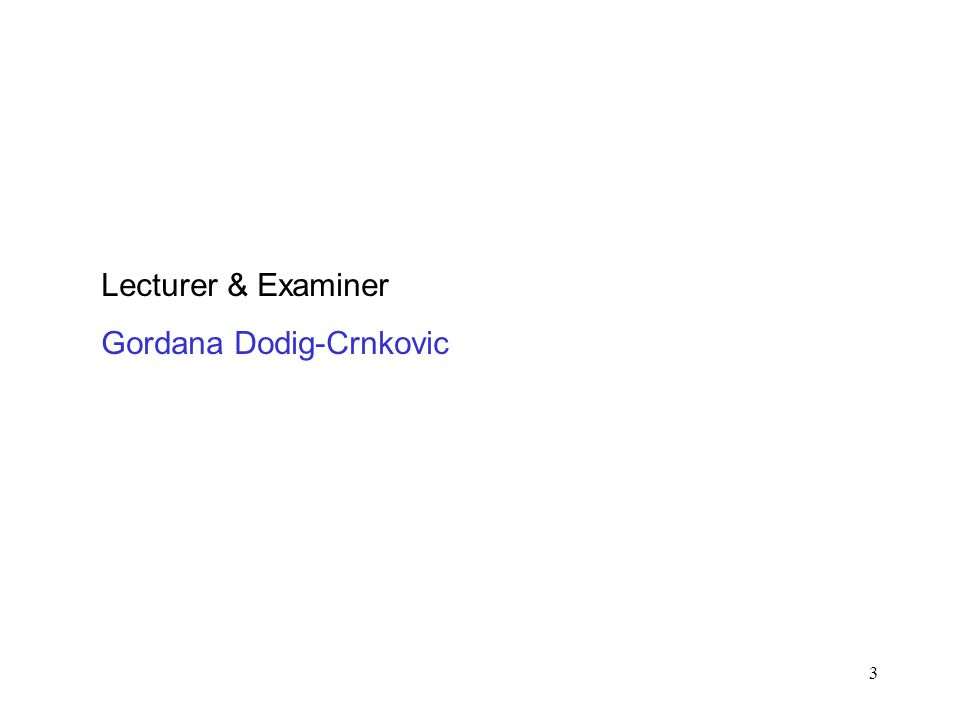 Lecturer & Examiner Gordana Dodig-Crnkovic