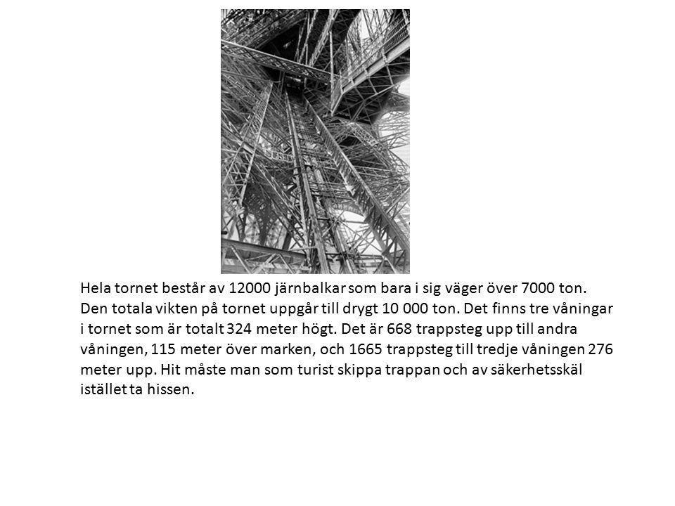 Hela tornet består av 12000 järnbalkar som bara i sig väger över 7000 ton.