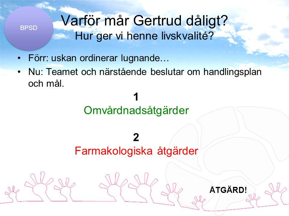 Varför mår Gertrud dåligt Hur ger vi henne livskvalité