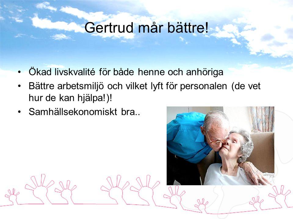 Gertrud mår bättre! Ökad livskvalité för både henne och anhöriga